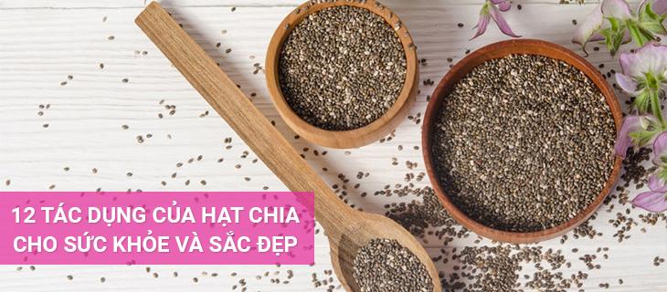 12 tác dụng của hạt chia trên cả tuyệt vời cho sức khỏe và sắc đẹp 1